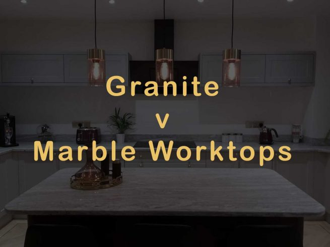 Granite v Marble Kitchen Worktops